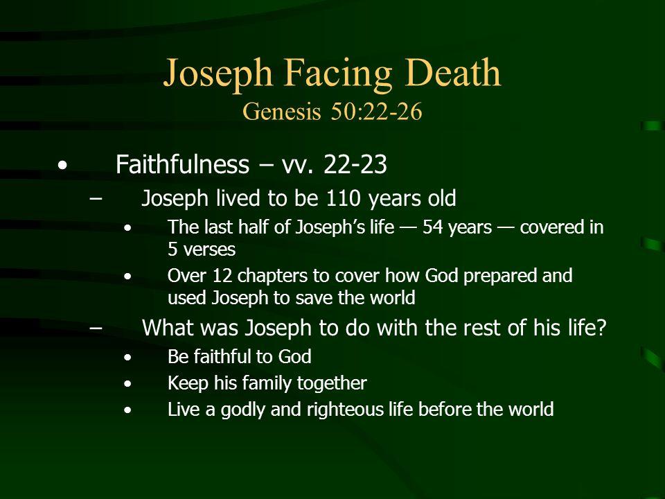 Joseph Facing Death Genesis 50:22-26