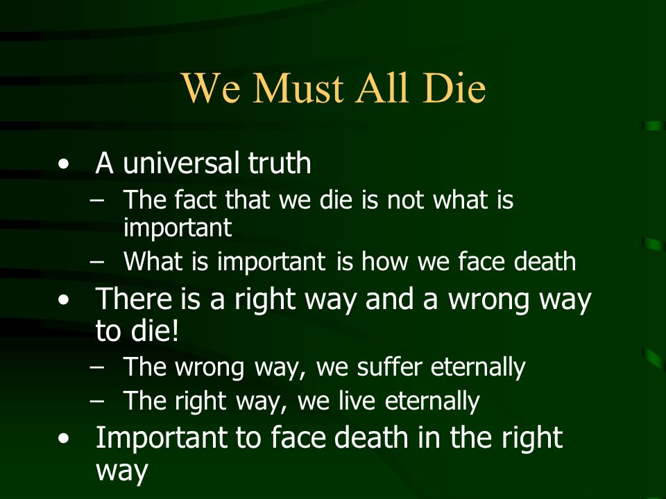 We Must All Die A universal truth
