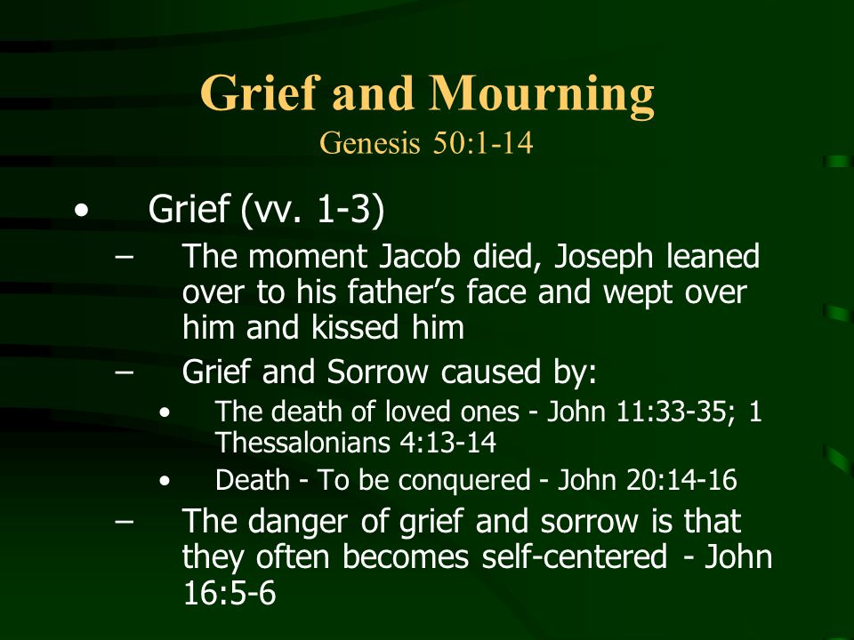 Grief and Mourning Genesis 50:1-14