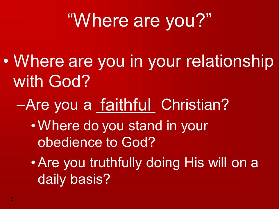 Where are you Where are you in your relationship with God faithful