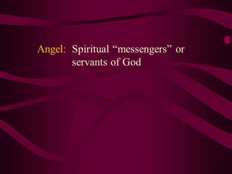 Angel: Spiritual messengers or servants of God