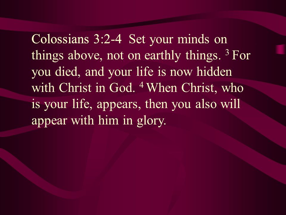 Colossians 3:2-4