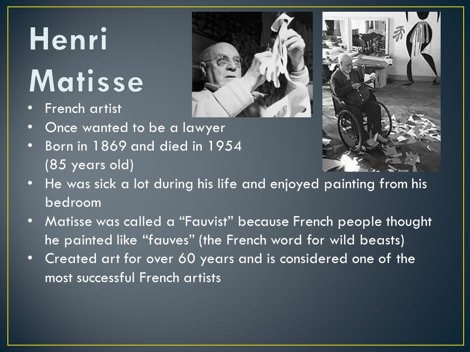 Henri Matisse French artist Once wanted to be a lawyer