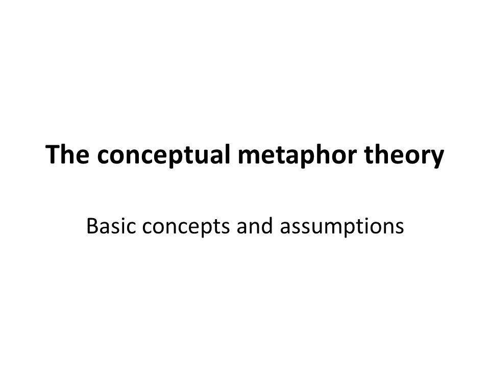 The conceptual metaphor theory