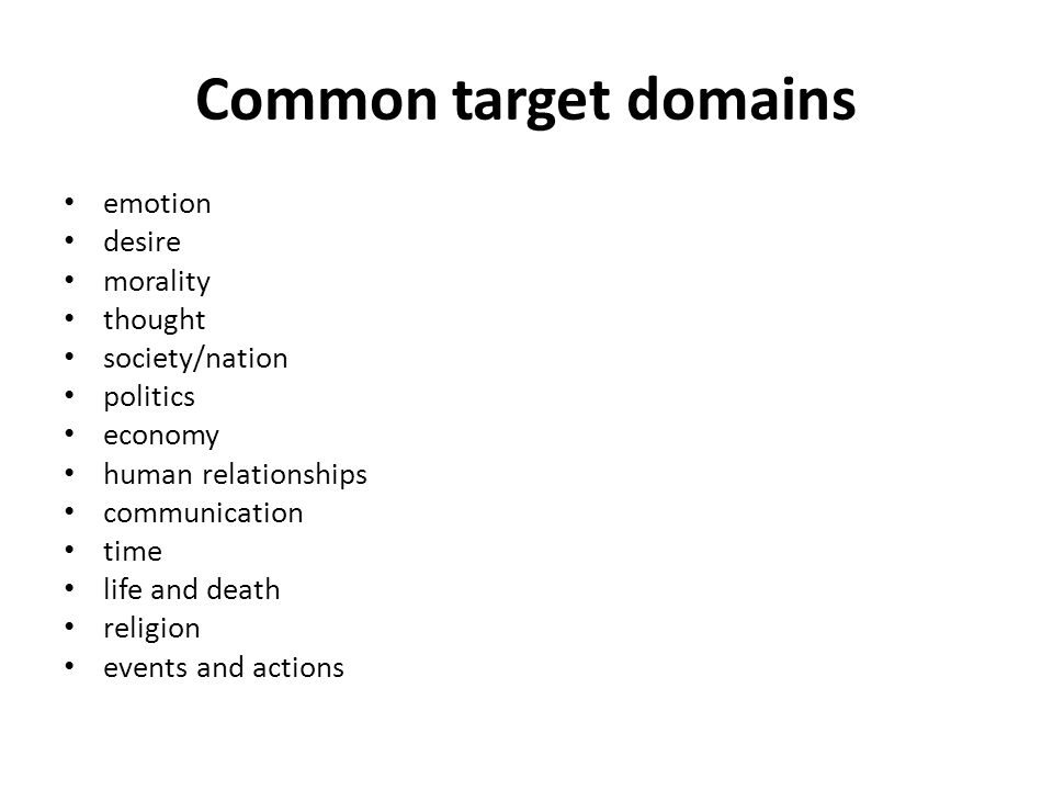Common target domains emotion desire morality thought society/nation