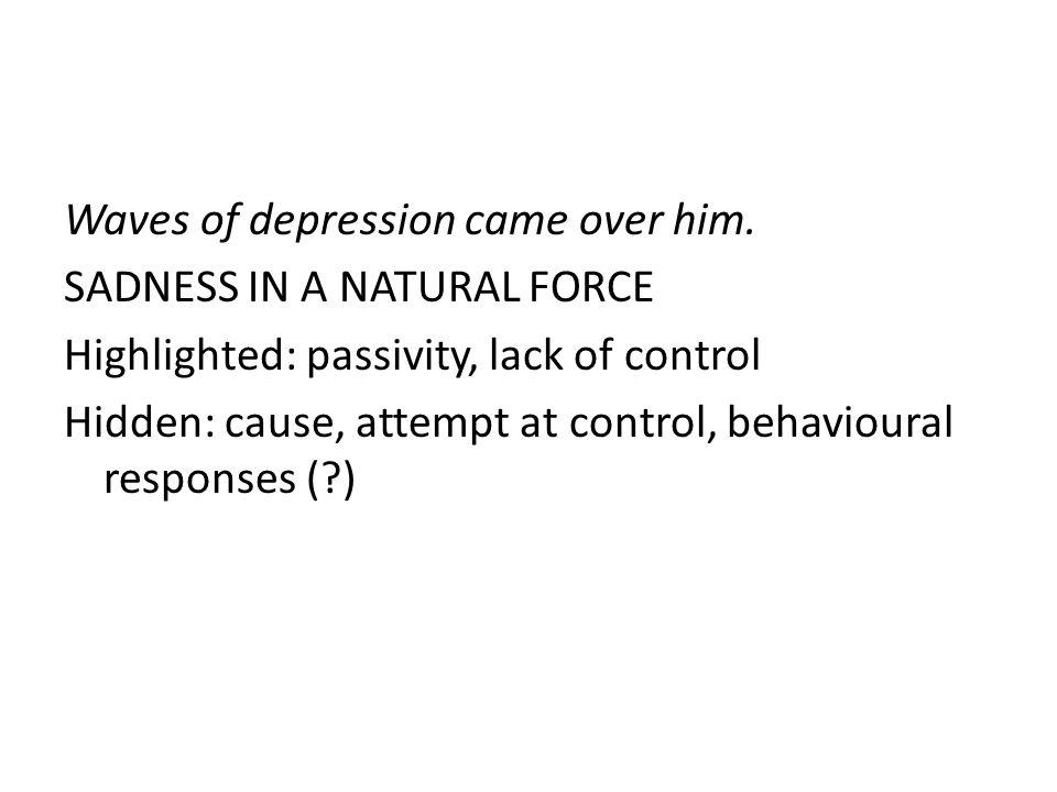 Waves of depression came over him