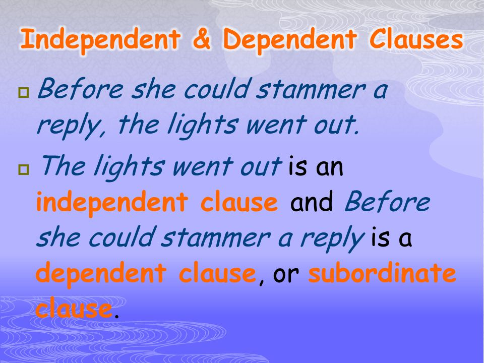 Independent & Dependent Clauses