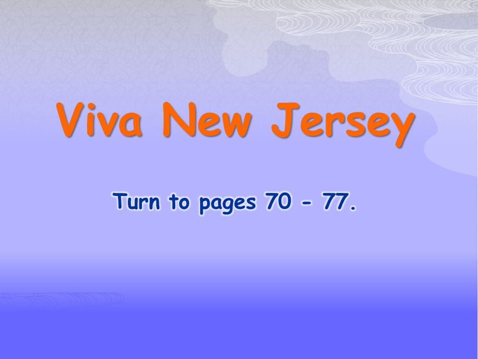 Viva New Jersey Turn to pages 70 - 77.