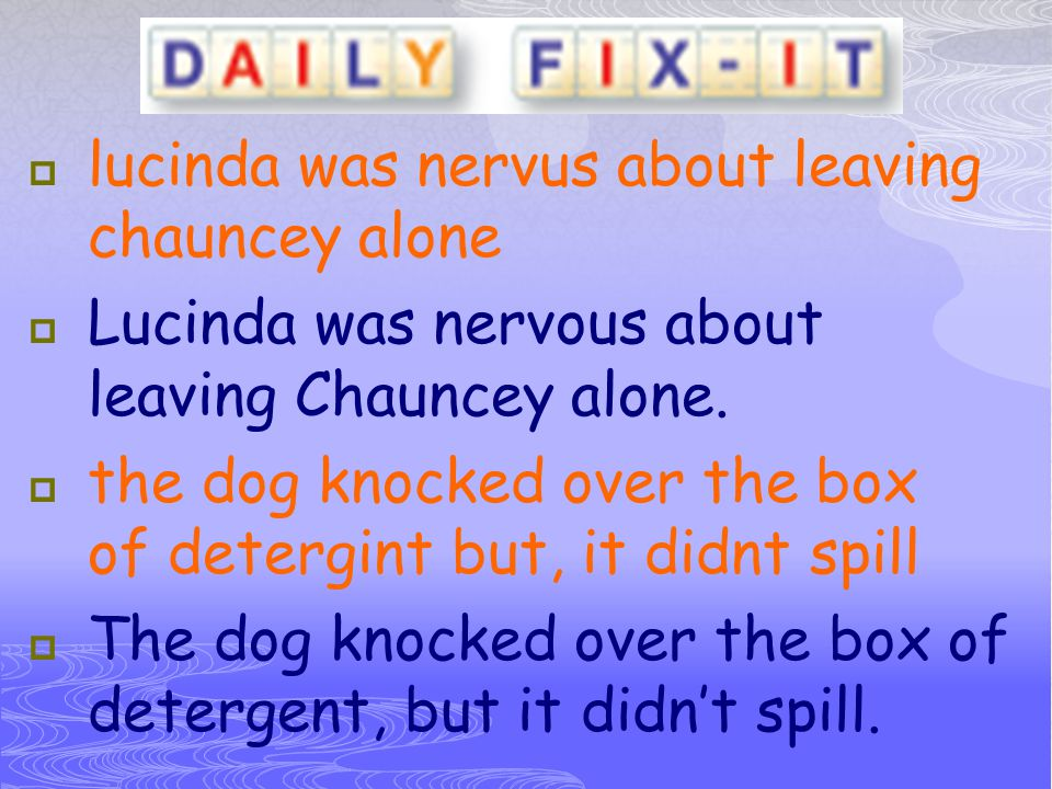 lucinda was nervus about leaving chauncey alone