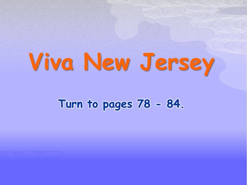 Viva New Jersey Turn to pages 78 - 84.