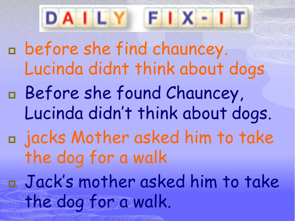 before she find chauncey. Lucinda didnt think about dogs