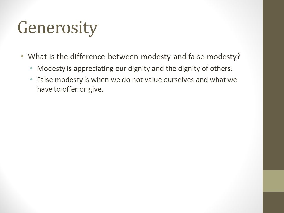 Generosity What is the difference between modesty and false modesty