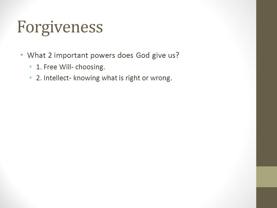 Forgiveness What 2 important powers does God give us
