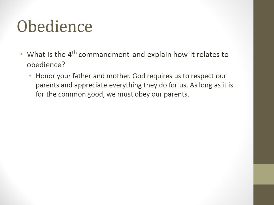 Obedience What is the 4th commandment and explain how it relates to obedience