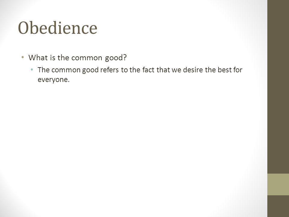 Obedience What is the common good