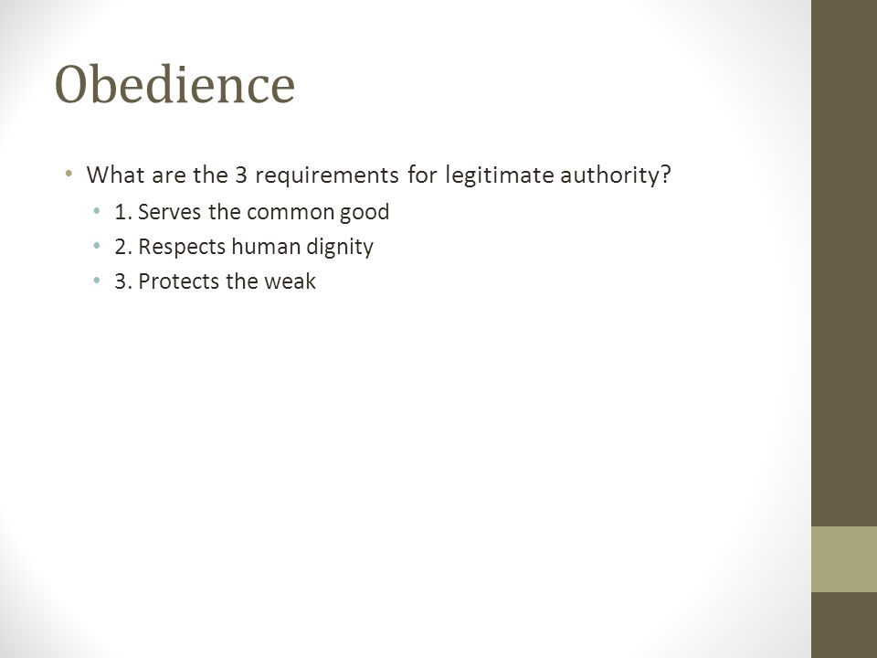 Obedience What are the 3 requirements for legitimate authority