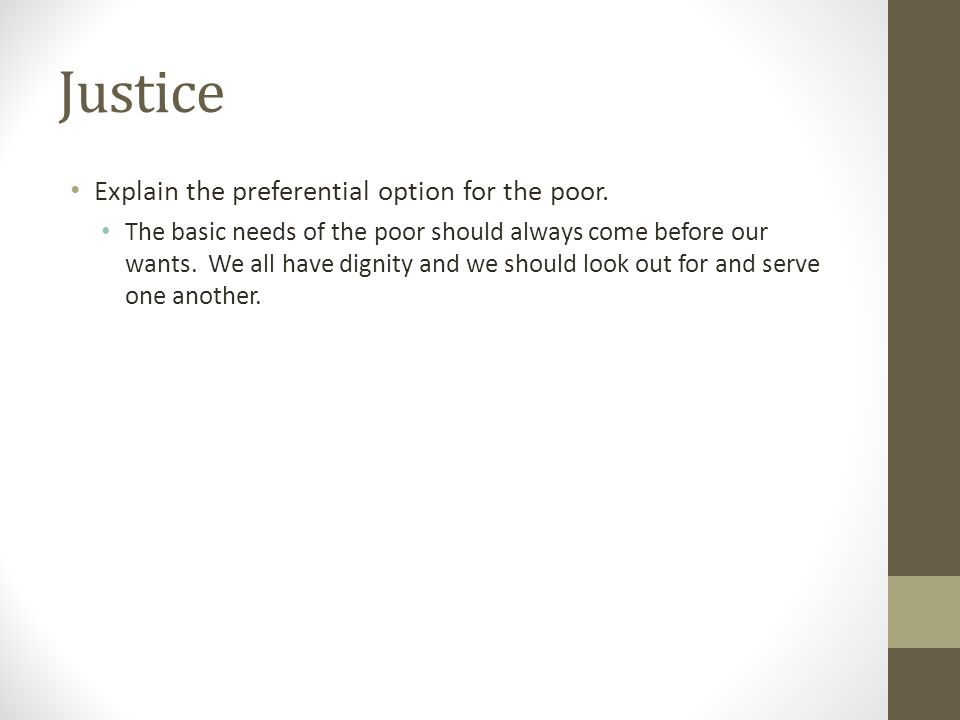 Justice Explain the preferential option for the poor.