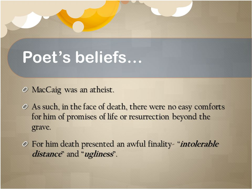 Poet's beliefs… MacCaig was an atheist.