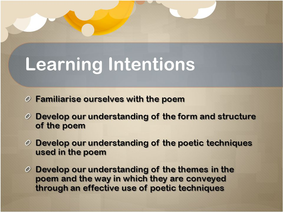 Learning Intentions Familiarise ourselves with the poem