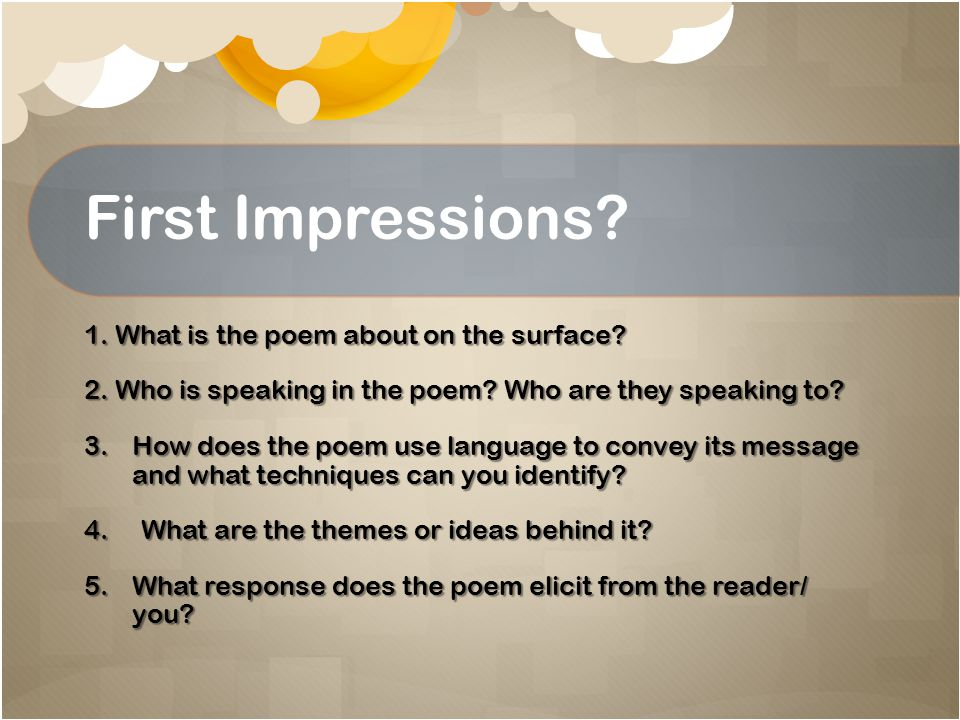 First Impressions 1. What is the poem about on the surface
