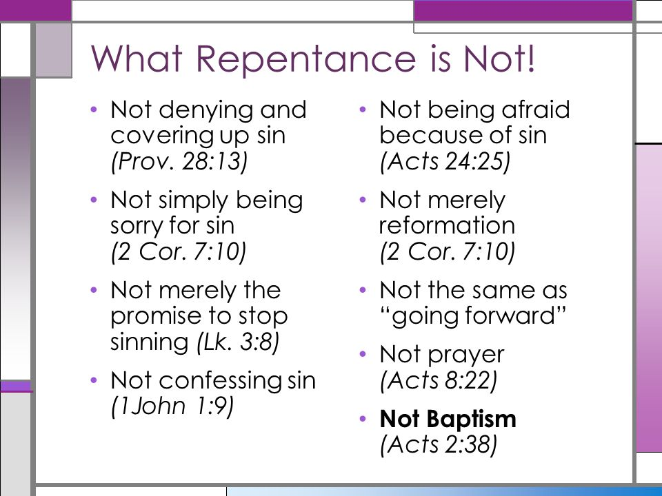 What Repentance is Not! Not denying and covering up sin (Prov. 28:13)