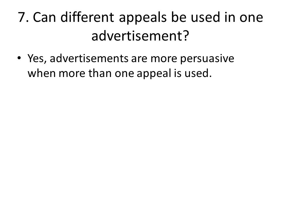 7. Can different appeals be used in one advertisement