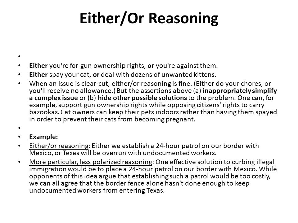 Either/Or Reasoning Either you re for gun ownership rights, or you re against them.