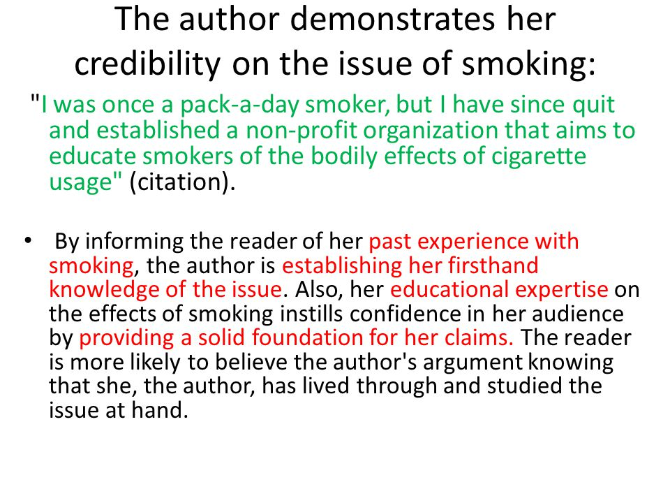 The author demonstrates her credibility on the issue of smoking: