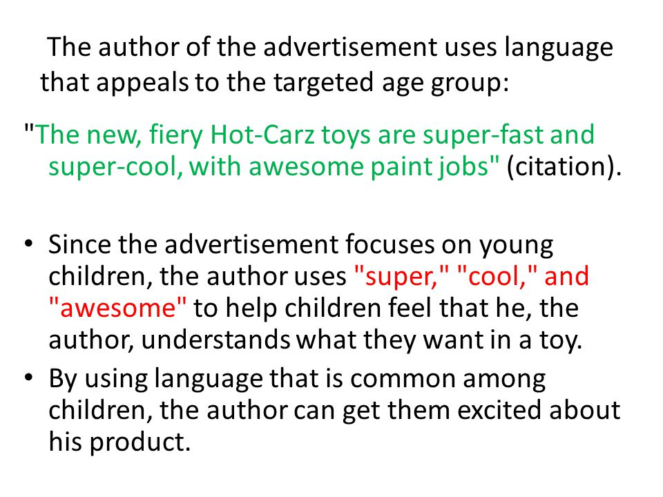 The author of the advertisement uses language that appeals to the targeted age group: