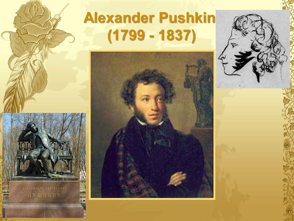 Alexander Pushkin (1799 - 1837)