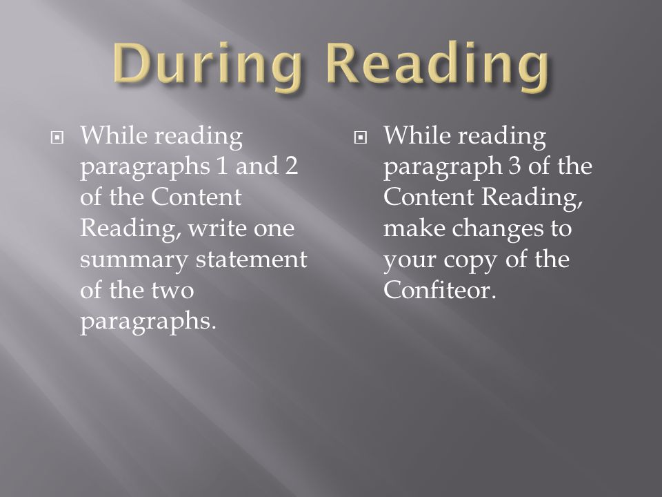 During Reading While reading paragraphs 1 and 2 of the Content Reading, write one summary statement of the two paragraphs.