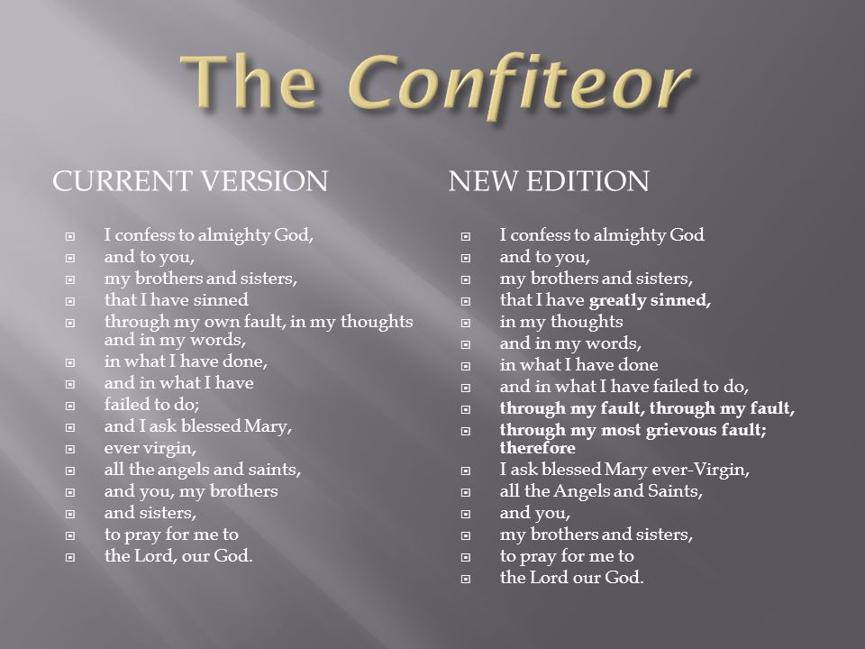 The Confiteor Current version New edition I confess to almighty God,