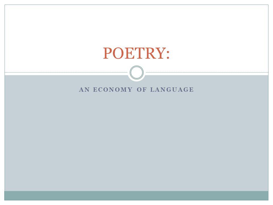 POETRY: An Economy of Language