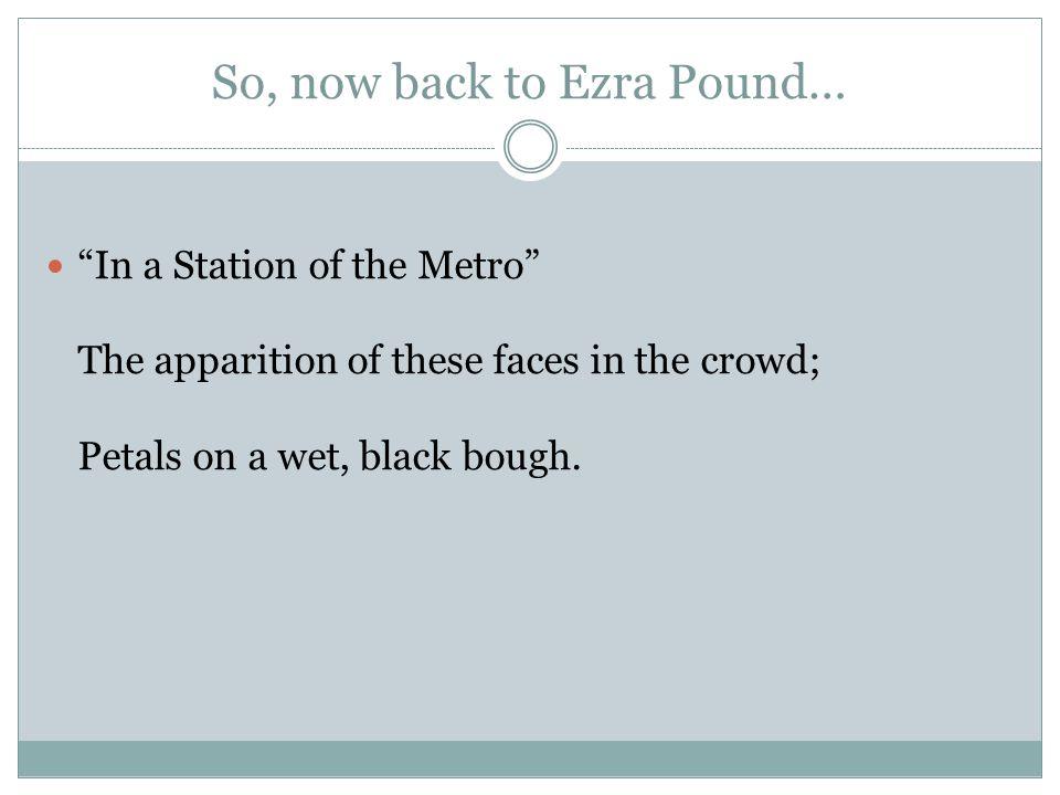 So, now back to Ezra Pound…