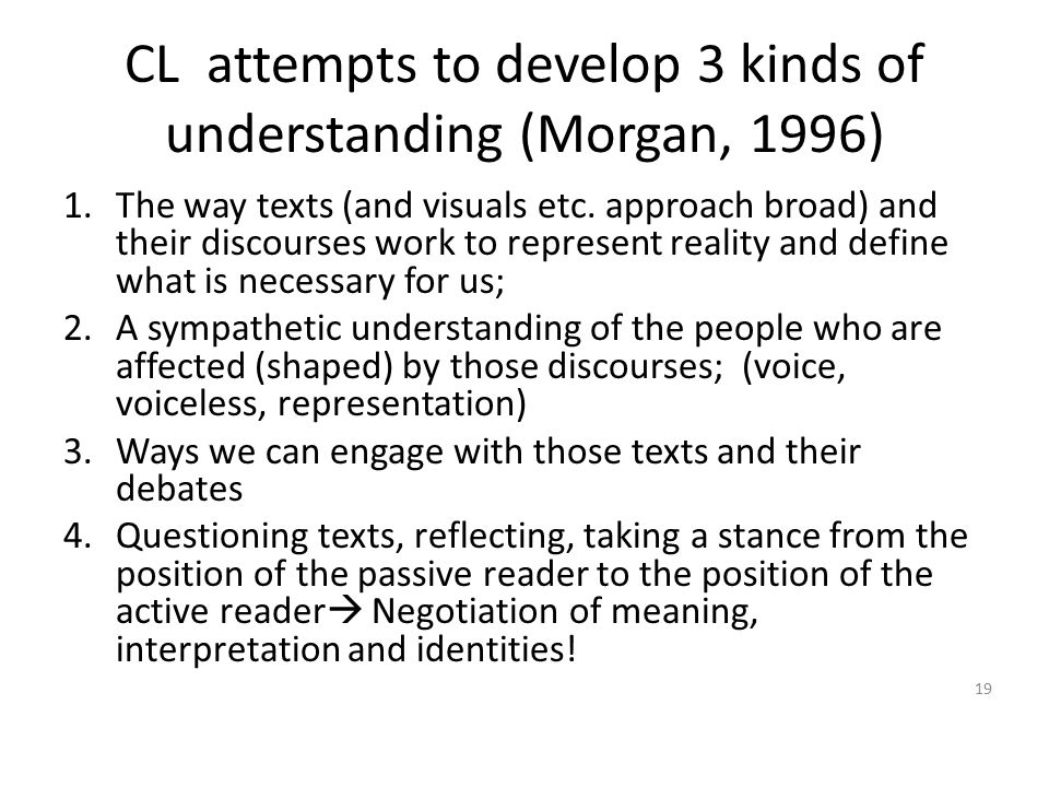 CL attempts to develop 3 kinds of understanding (Morgan, 1996)