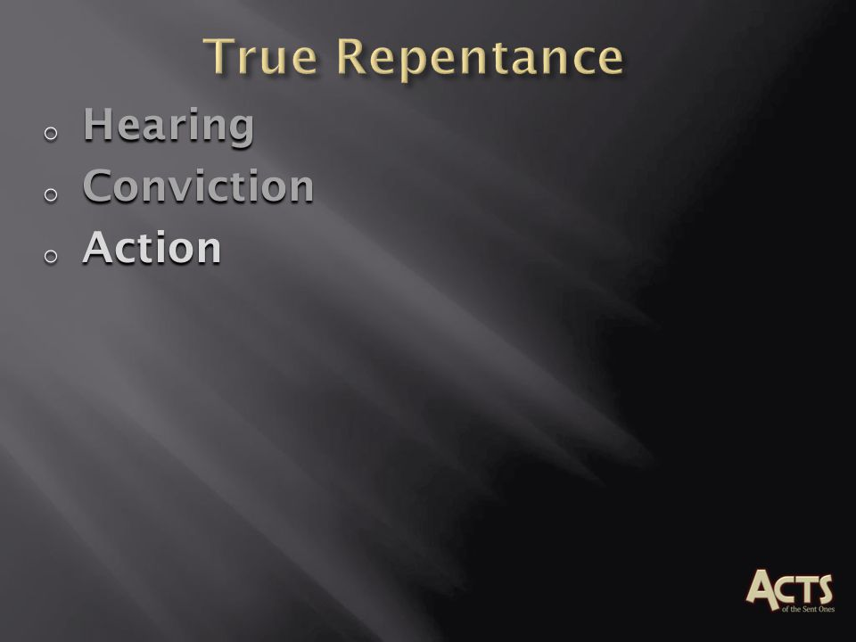 True Repentance Hearing Conviction Action