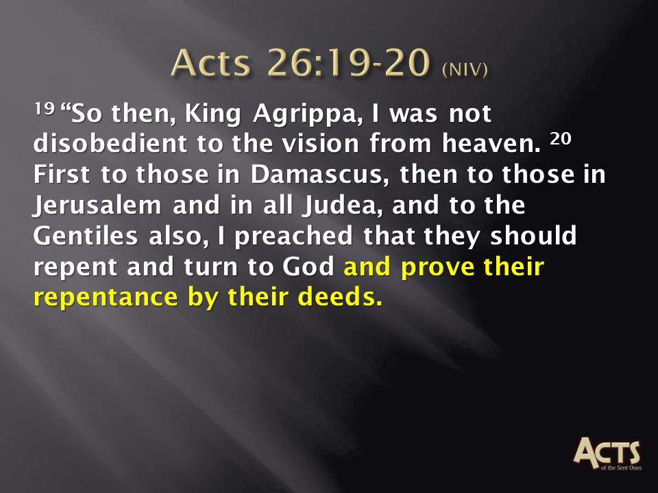 Acts 26:19-20 (NIV)