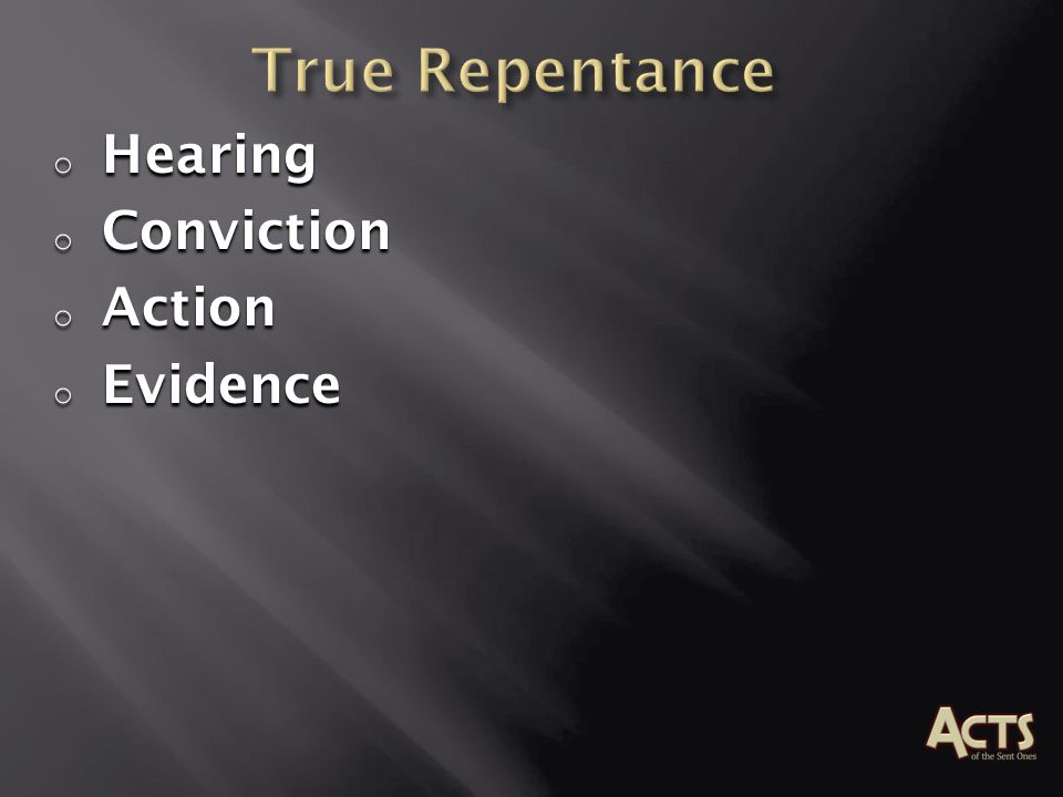 True Repentance Hearing Conviction Action Evidence