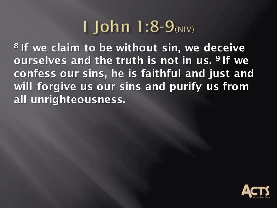 I John 1:8-9(NIV)