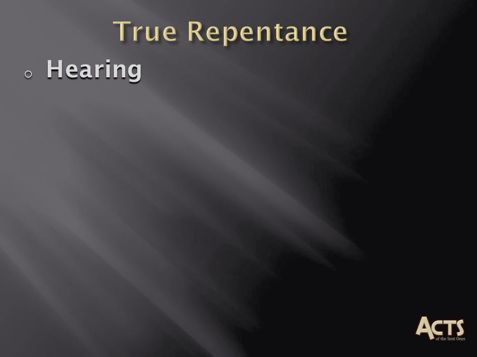 True Repentance Hearing