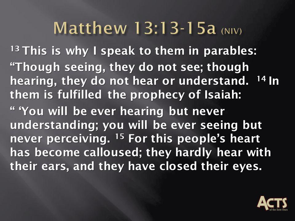 Matthew 13:13-15a (NIV)
