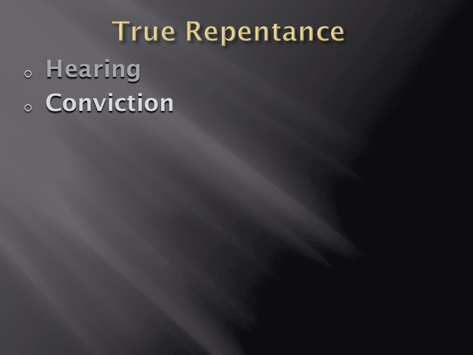 True Repentance Hearing Conviction