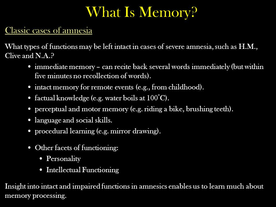What Is Memory Classic cases of amnesia