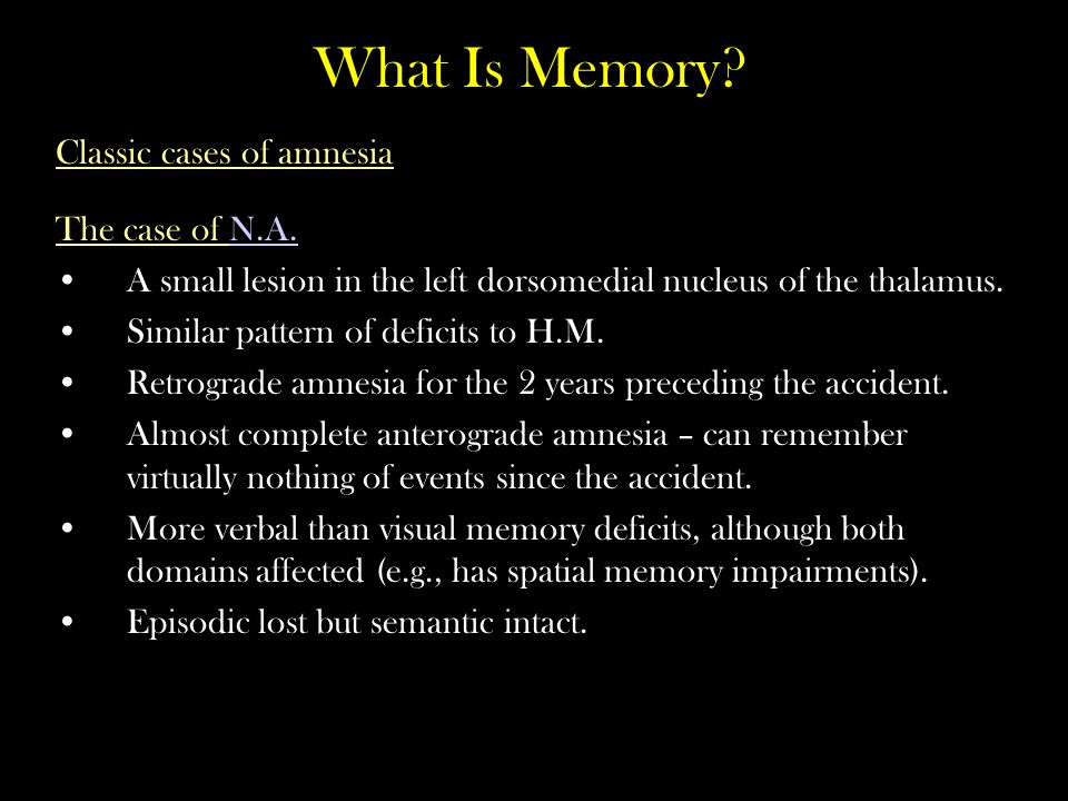 What Is Memory Classic cases of amnesia The case of N.A.