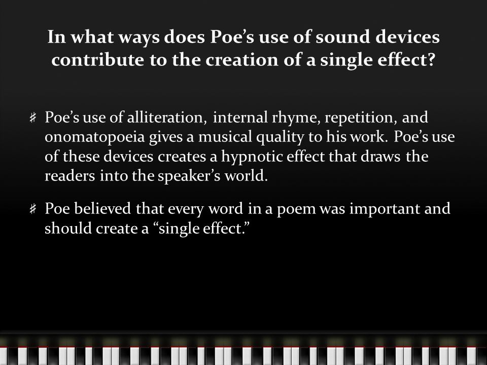 In what ways does Poe's use of sound devices contribute to the creation of a single effect