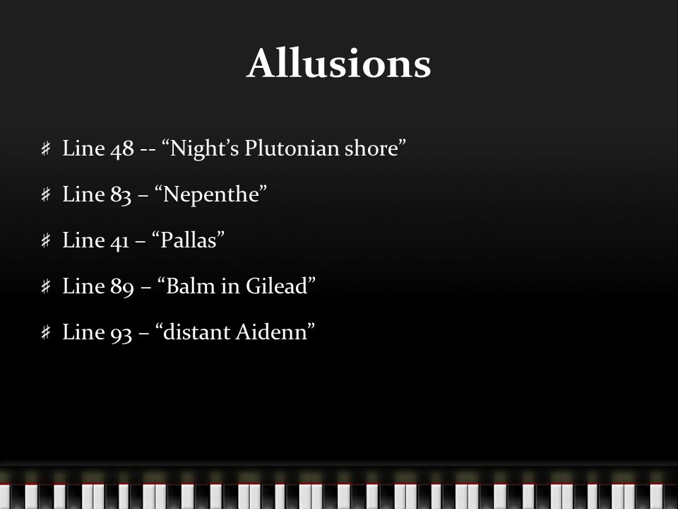 Allusions Line 48 -- Night's Plutonian shore Line 83 – Nepenthe