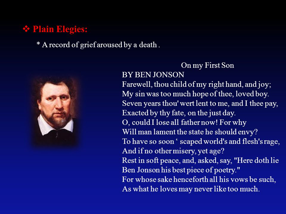 Plain Elegies: * A record of grief aroused by a death .