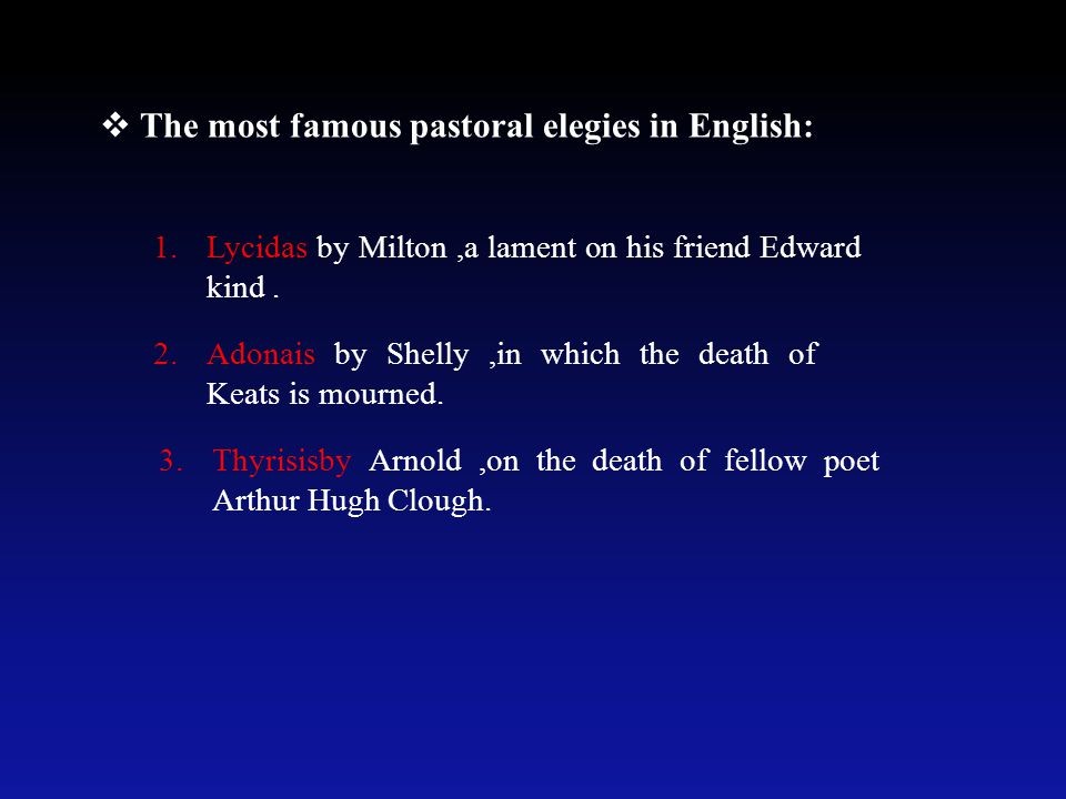 The most famous pastoral elegies in English: