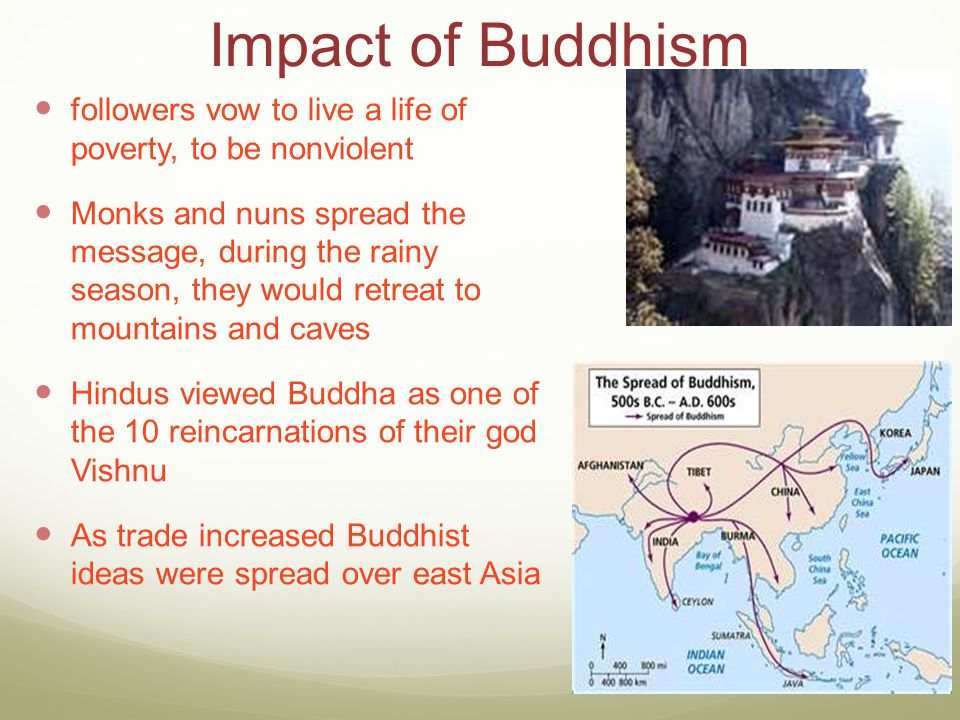 Impact of Buddhism followers vow to live a life of poverty, to be nonviolent.