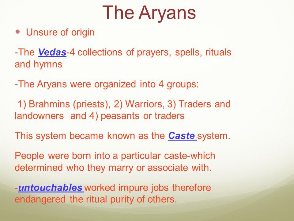 The Aryans Unsure of origin